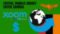 Zambia mobile money xoom paypal