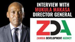 Interview with Mukula Makasa Zambia Development Agency ZDA